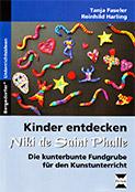 Kinder entdecken Niki de Saint Phalle: Die kunterbunte Fundgrube für den Kunstunterricht