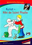 Kunst - Niki de Saint Phalle, Werkstatt: Werkstattunterrricht. Werkstattreihe. 5 - 9 Jahre
